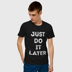Футболка хлопковая мужская Just do it later цвета черный — фото 2