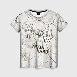 Женская футболка Train hard